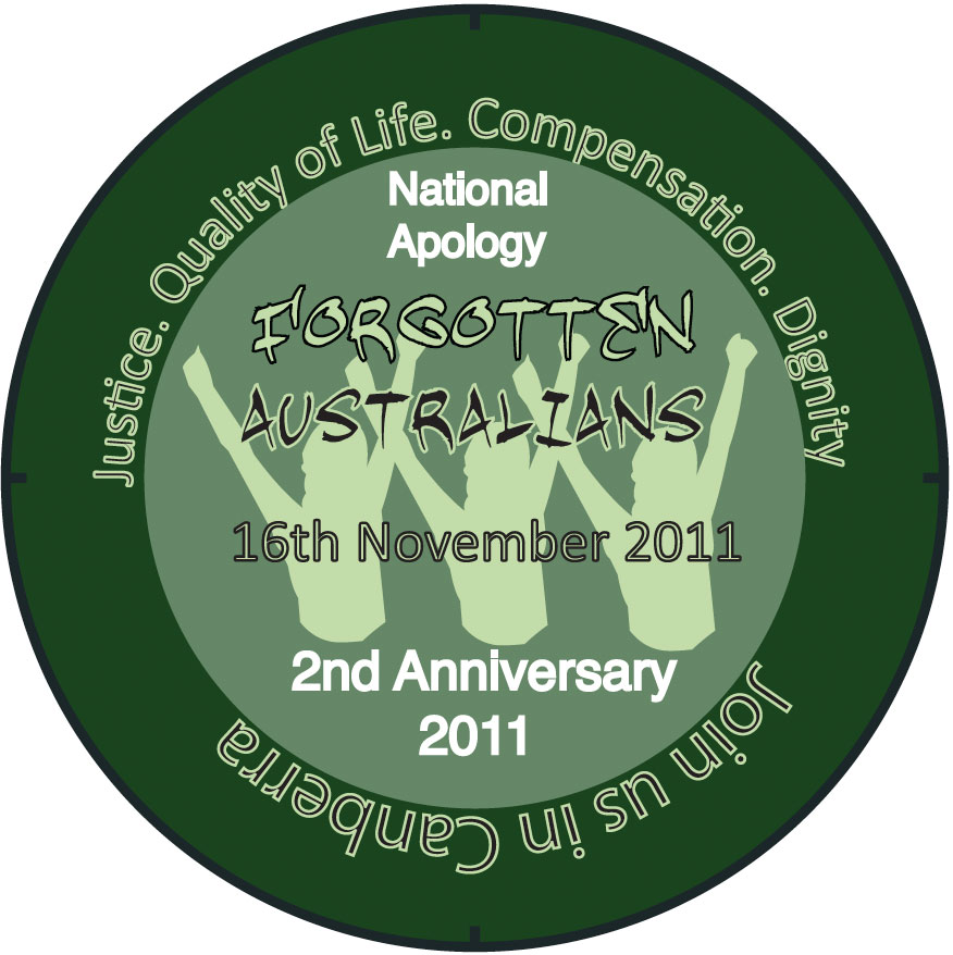 A green circular badge. Centre text reads 'National Apology. Forgotten Australians. 16th November 2011. 2nd Anniversary 2011. Text in outer circle reads 'Justice, Quality of Life. Compensation. Dignity. Join in Canberra.'